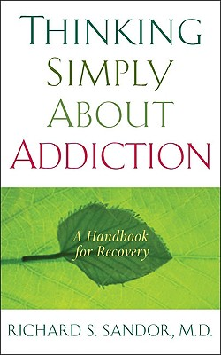 Image for Thinking Simply About Addiction: A Handbook for Recovery