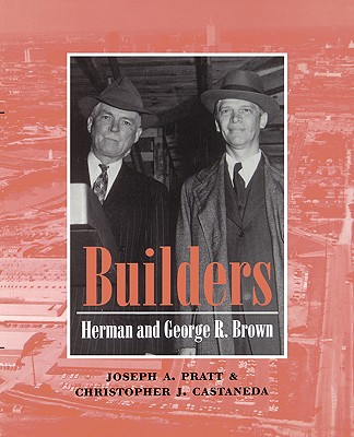 Image for Builders: Herman and George R. Brown