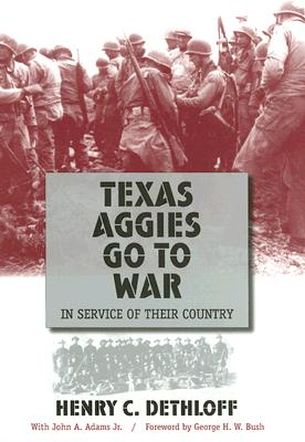 Image for Texas Aggies Go to War: In Service of Their Country (Centennial Series of the Association of Former Students, Texas A&M University)