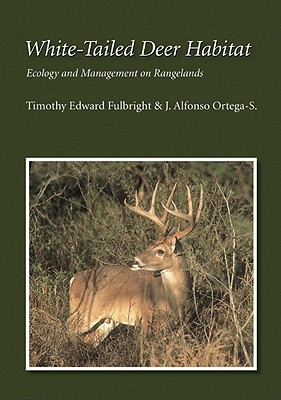 Image for White-tailed Deer Habitat: Ecology And Management on Rangelands (Perspectives on South Texas, sponsored by Texas A&M University-Kingsville)