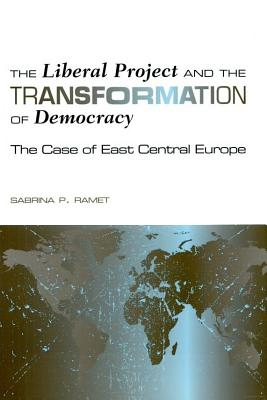 Image for The Liberal Project and the Transformation of Democracy: The Case of East Central Europe (Eugenia & Hugh M. Stewart '26 Series)