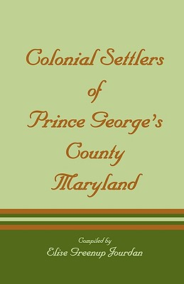 Image for Colonial Settlers of Prince George's County, Maryland
