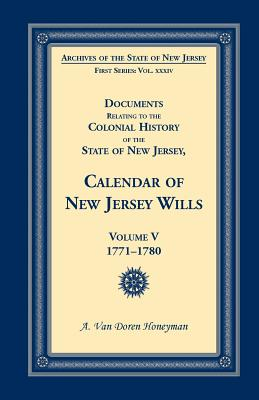 Image for Documents Relating to the Colonial History of the State of New Jersey, Calendar of New Jersey Wills, Volume 5: 1771-1780