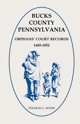 Image for Bucks County, Pennsylvania Orphans' Court Records 1685-1852
