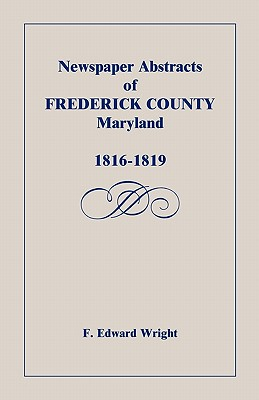Image for Newspaper Abstracts of Frederick County [Maryland], 1816-1819