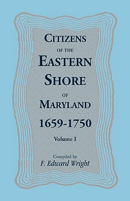 Image for Citizens of the Eastern Shore of Maryland, 1659-1750