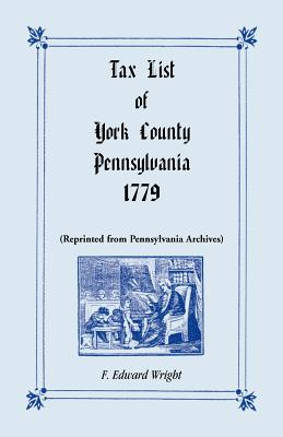 Tax List of York County, Pennsylvania 1779, F. Edward Wright
