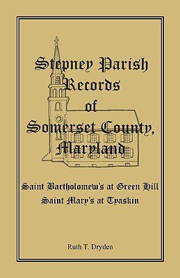 Stepney Parish Records of Somerset County, Maryland, Ruth T. Dryden
