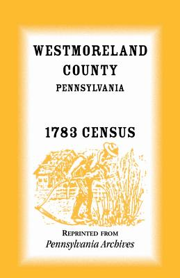Image for Westmoreland County, Pennsylvania, 1783 Census