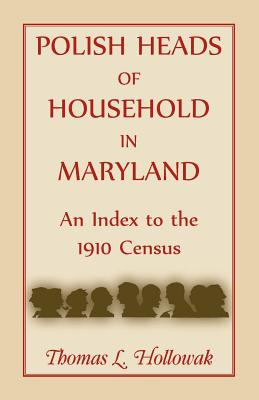 Image for Polish Heads of Household in Maryland: An Index to the 1910 Census