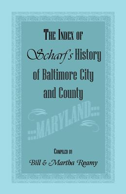 Image for The Index of Scharf's History of Baltimore City and County [Maryland]