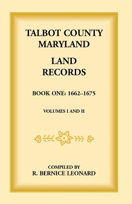 Image for Talbot County, Maryland Land Records: Book 1, 1662-1675