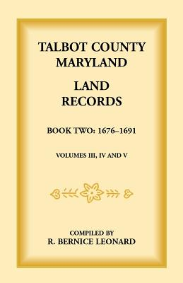 Image for Talbot County, Maryland Land Records: Book 2, 1676-1691