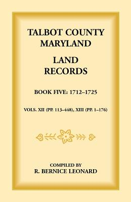 Image for Talbot County, Maryland Land Records: Book 5, 1712-1725