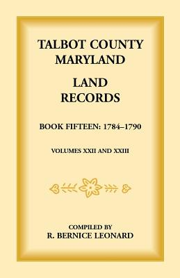 Image for Talbot County, Maryland Land Records: Book 15, 1784-1790