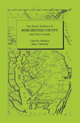 Image for Early Settlers of Dorchester County and Their Lands