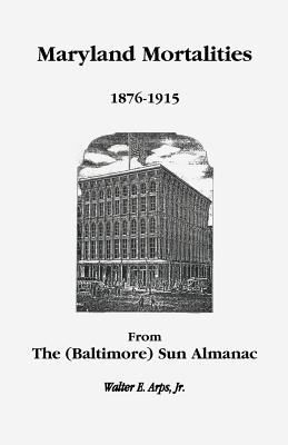 Image for Maryland Mortalities 1876-1915 from the (Baltimore) Sun Almanac