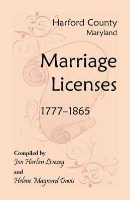 Harford County, Maryland Marriage Licenses, 1777-1865, Livezey, Jon