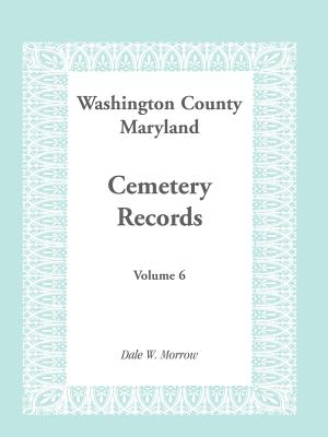 Image for Washington County Maryland Cemetery Records: Volume 6