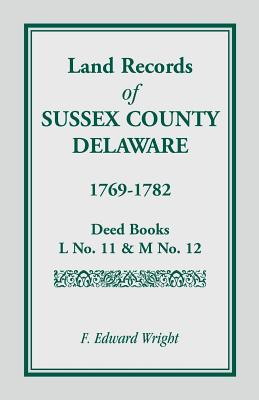 Image for Land Records of Sussex County, Delaware, 1769-1782
