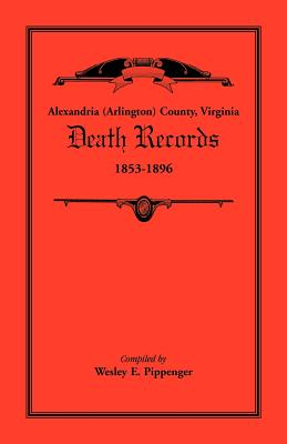 Alexandria (Arlington) County, Virginia Death Records, 1853-1896, Wesley E. Pippenger