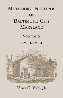 Image for Methodist Records of Baltimore City, Maryland, Volume 2, 1830-1839