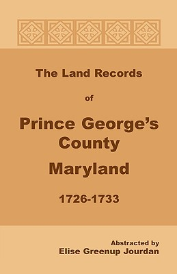 Image for The Land Records of Prince George's County, Maryland, 1726-1733