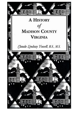 Image for A History of Madison County, Virginia