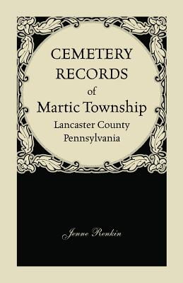 Cemetery Records of Martic Township, Lancaster County, Pennsylvania, Jenne Renkin