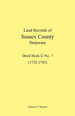 Image for Land Records of Sussex County, Delaware, 1732-1743: Deed Book G No. 7