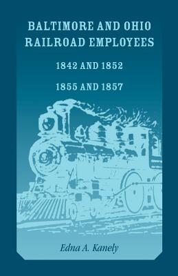 Image for Baltimore and Ohio Railroad Employees 1842 and 1852, 1855 and 1857