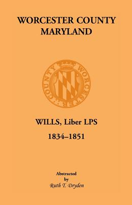 Image for Worcester County, Maryland, Wills, Liber LPS. 1834-1851