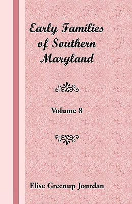 Image for Early Families of Southern Maryland: Volume 8
