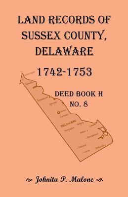 Image for Land Records of Sussex County, Delaware, Deed Book H No. 8 (1742-1753)