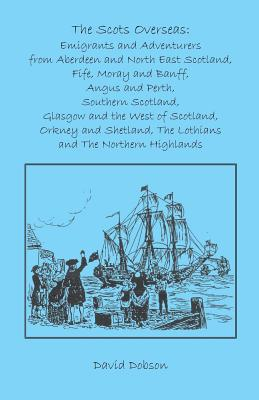 Image for The Scots Overseas: Emigrants and Adventurers