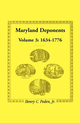 Image for Maryland Deponents: Volume 3, 1634-1776