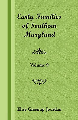Image for Early Families of Southern Maryland: Volume 9