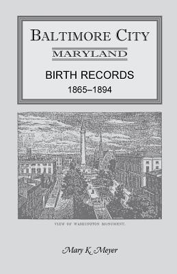 Image for Baltimore City, Maryland Birth Records, 1865-1894