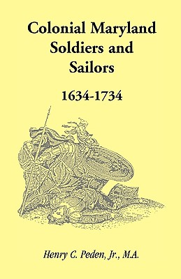 Image for Colonial Maryland Soldiers and Sailors, 1634-1734