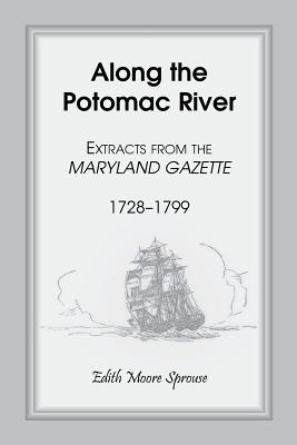 Image for Along the Potomac River: Extracts from the Maryland Gazette, 1728-1799