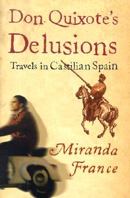 Image for Don Quixote's Delusions: Travels in Castilian Spain