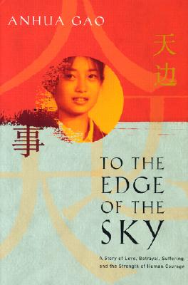 Image for To the Edge of the Sky: A Story of Love, betrayal, Suffering, and the Strength of Human Courage