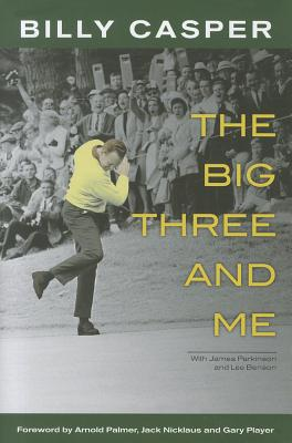 The Big Three and Me, Billy Casper, James Parkinson, Lee Benson