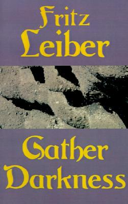 Gather Darkness, Leiber, Fritz