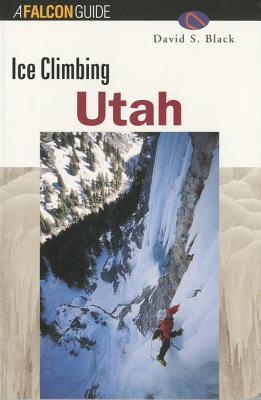 Image for Ice Climbing Utah (Regional Rock Climbing Series)