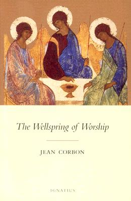 The Wellspring of Worship, JEAN CORBON, MATTHEW J O'CONNELL (TRANS.)