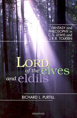 Lord of Elves And Eldils: Fantasy And Philosophy in C.s. Lewis And J.r.r. Tolkien, RICHARD PURTILL