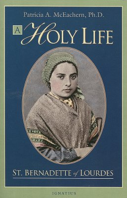 Image for A Holy Life: The Writings of St. Bernadette of Lourdes