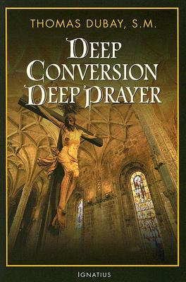Image for Deep Conversion, Deep Prayer