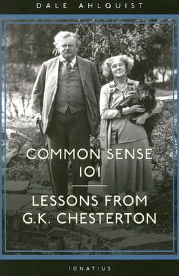 Image for Common Sense 101 : Lessons from G.k. Chesterton